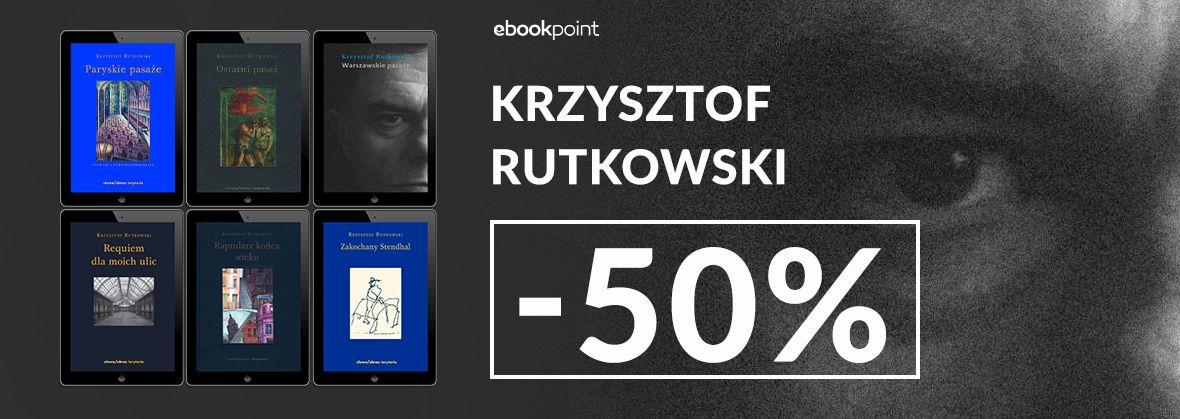 Promocja na ebooki KRZYSZTOF RUTKOWSKI / -50%